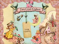 Two Crazy Crafters Blog